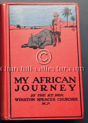 First Edition of My African Journey by Winston Churchill - his travels in Africa including illustrations from his photographs