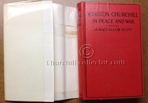 WINSTON CHURCHILL IN PEACE AND WAR, by A. Maccallum Scott